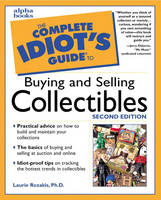 Complete Idiot's Guide to Buying and Selling Collectibles, Second Edition (Paperback)