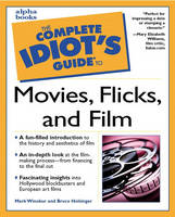 Complete Idiot's Guide to Movies, Flicks, and Films