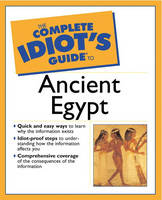 The Complete Idiot's Guide (R) to Ancient Egypt
