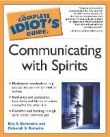 Complete Idiot's Guide to Communicating with Spirits - Complete Idiot's Guide to S. (Paperback)