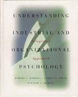 Understanding Industrial and Organizational Psychology: An Integrated Approach (Hardback)
