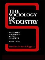 The Sociology of Industry (Paperback)