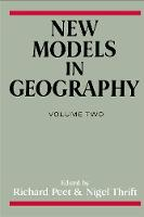 New Models in Geography: The Political-Economy Perspective (Hardback)