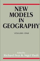 New Models in Geography - Vol 1: The Political-Economy Perspective (Paperback)