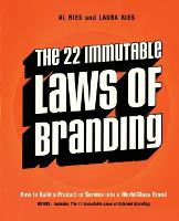 The 22 Immutable Laws of Branding: How to Build a Product or Service into a World-Class Brand (Paperback)