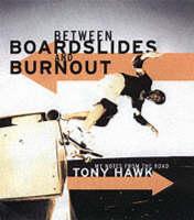 Between Boardslides and Burnout (Paperback)