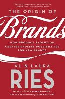 The Origin of Brands: How Product Evolution Creates Endless Possibilities for New Brands (Paperback)