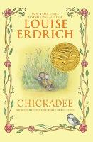Chickadee - Birchbark House 4 (Paperback)