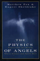 The Physics of Angels: Exploring the Realm Where Science and Spirit Meet (Paperback)