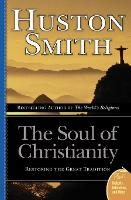 The Soul Of Christianity: Restoring The Great Tradition (Paperback)