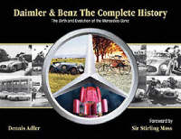 Daimler & Benz: The Complete History: The Birth and Evolution of the Mercedes-Benz (Hardback)
