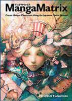 Manga Matrix: Create Unique Characters Using the Japanese Matrix System (Paperback)