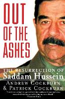 Out of the Ashes: The Resurrection of Saddam Hussein (Paperback)