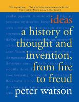 Ideas: A History of Thought and Invention, from Fire to Freud (Paperback)