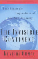 The Invisible Continent: Four Strategic Imperatives of the New Economy (Paperback)
