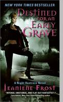 Destined for an Early Grave: A Night Huntress Novel - Night Huntress 4 (Paperback)
