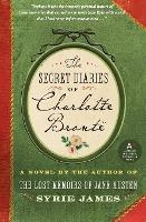 The Secret Diaries of Charlotte Bronte (Paperback)
