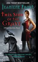 This Side of the Grave: A Night Huntress Novel - Night Huntress 5 (Paperback)