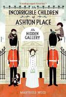 The Incorrigible Children of Ashton Place: Book II: The Hidden Gallery - Incorrigible Children of Ashton Place 2 (Paperback)