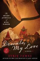 Dracula, My Love: The Secret Journals of Mina Harker (Paperback)