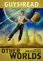 Guys Read: Other Worlds (Paperback)