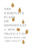 The Complete Plays of Sophocles: A New Translation (Paperback)
