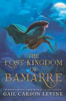 The Lost Kingdom of Bamarre (Hardback)