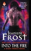 Into the Fire: A Night Prince Novel - Night Prince (Paperback)