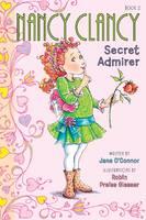 Fancy Nancy: Nancy Clancy, Secret Admirer - Nancy Clancy 2 (Paperback)