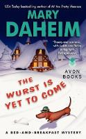 The Wurst Is Yet to Come: A Bed-and-Breakfast Mystery - Bed-and-Breakfast Mysteries (Paperback)