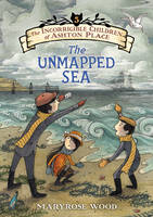 The Incorrigible Children of Ashton Place: Book V: The Unmapped Sea - Incorrigible Children of Ashton Place 5 (Hardback)