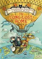 The Incorrigible Children of Ashton Place: Book VI: The Long-Lost Home - Incorrigible Children of Ashton Place 6 (Hardback)