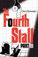 The Fourth Stall Part III - Fourth Stall 3 (Paperback)
