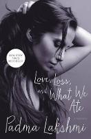 Love, Loss, and What We Ate: A Memoir (Hardback)
