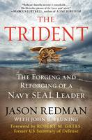 The Trident: The Forging And Reforging of a Navy SEAL Leader (Hardback)