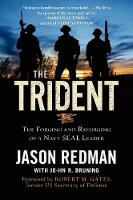 The Trident: The Forging and Reforging of a Navy SEAL Leader (Paperback)