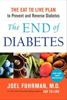The End of Diabetes (Hardback)