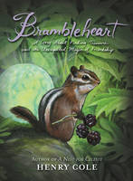 Brambleheart: A Story About Finding Treasure and the Unexpected Magic of Friendship - Brambleheart 1 (Paperback)