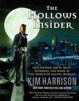 The Hollows Insider: New Fiction, Facts, Maps, Murders, and More in the World of Rachel Morgan - Hollows (Paperback)