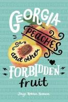 Georgia Peaches and Other Forbidden Fruit (Paperback)
