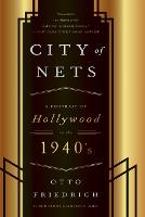 CIty of Nets: A Portrait of Hollywood in the 1940's (Paperback)