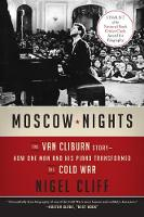 Moscow Nights: The Van Cliburn Story-How One Man and His Piano Transformed the Cold War (Paperback)
