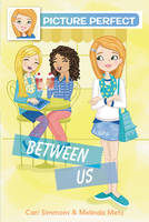 Picture Perfect #4: Between Us - Picture Perfect 4 (Paperback)