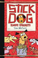 Stick Dog Slurps Spaghetti - Stick Dog 6 (Hardback)