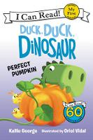 Duck, Duck, Dinosaur: Perfect Pumpkin - My First I Can Read Book (Paperback)