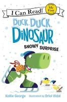 Duck, Duck, Dinosaur: Snowy Surprise - My First I Can Read Book (Paperback)
