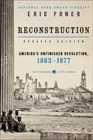 Reconstruction Updated Edition: America's Unfinished Revolution, 1863-1877 (Paperback)