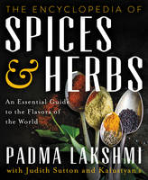 The Encyclopedia of Spices and Herbs: An Essential Guide to the Flavors of the World (Hardback)