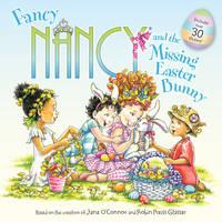Fancy Nancy and the Missing Easter Bunny - Fancy Nancy (Paperback)