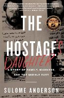The Hostage's Daughter: A Story of Family, Madness, and the Middle East (Paperback)
